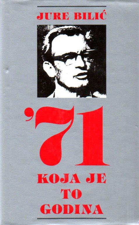 Jure Bilić: '71 KOJA JE TO GODINA