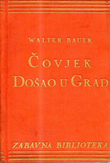 Walter Bauer: ČOVJEK DOŠAO U GRAD