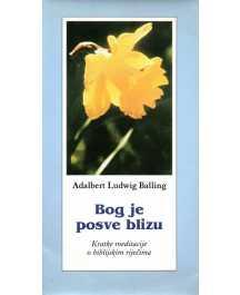 Adalbert Ludwig Balling: BOG JE POSVE BLIZU