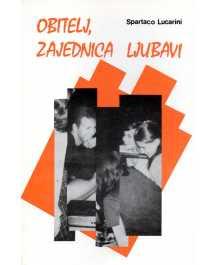 Spartaco Lucarini: OBITELJ, ZAJEDNICA LJUBAVI