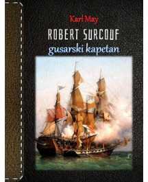 Karl May: ROBERT SURCOUF - GUSARSKI KAPETAN