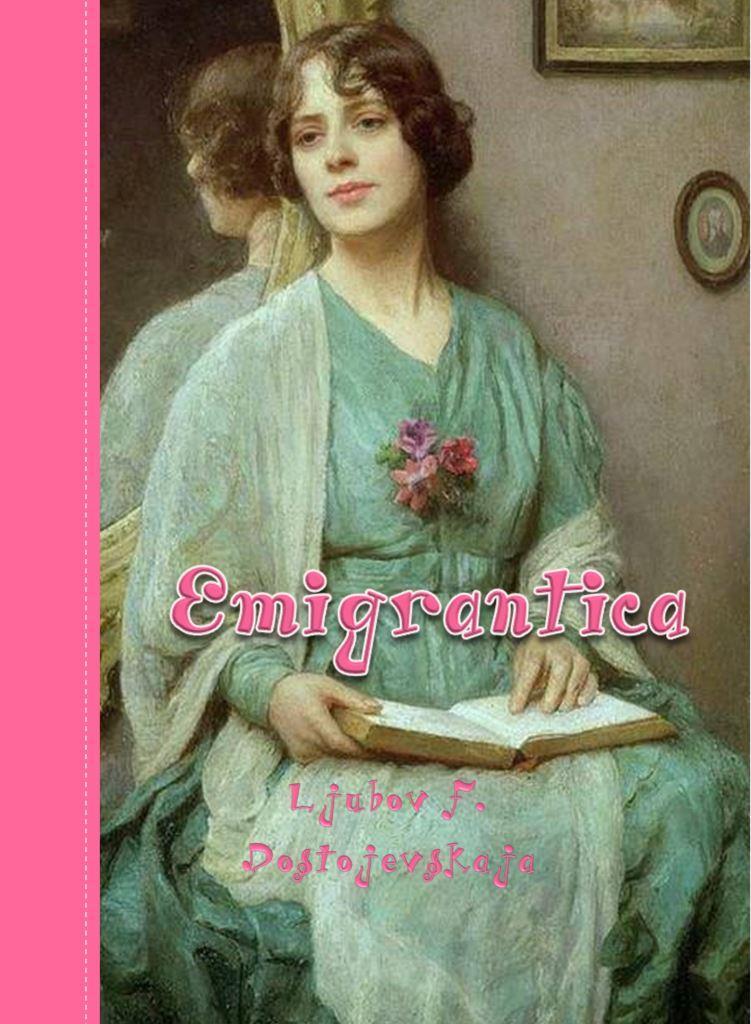 Ljubov F. Dostojevskaja: EMIGRANTICA