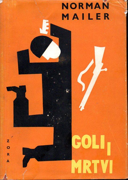 Norman Mailer: GOLI I MRTVI