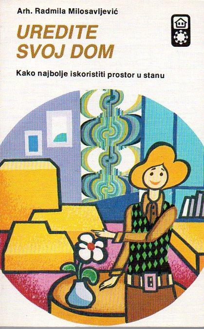 Radmila Milosavljević: UREDITE SVOJ DOM