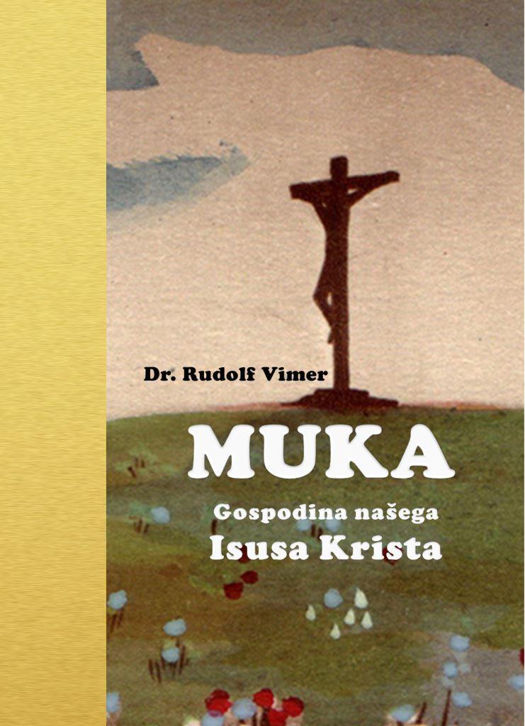 Rudolf Vimer: MUKA GOSPODINA NAŠEGA ISUSA KRISTA