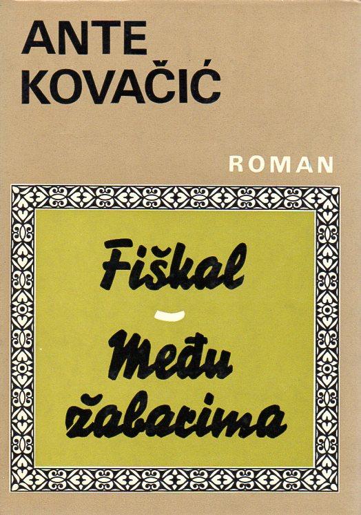 Ante Kovačić: FIŠKAL / MEĐU ŽABARIMA