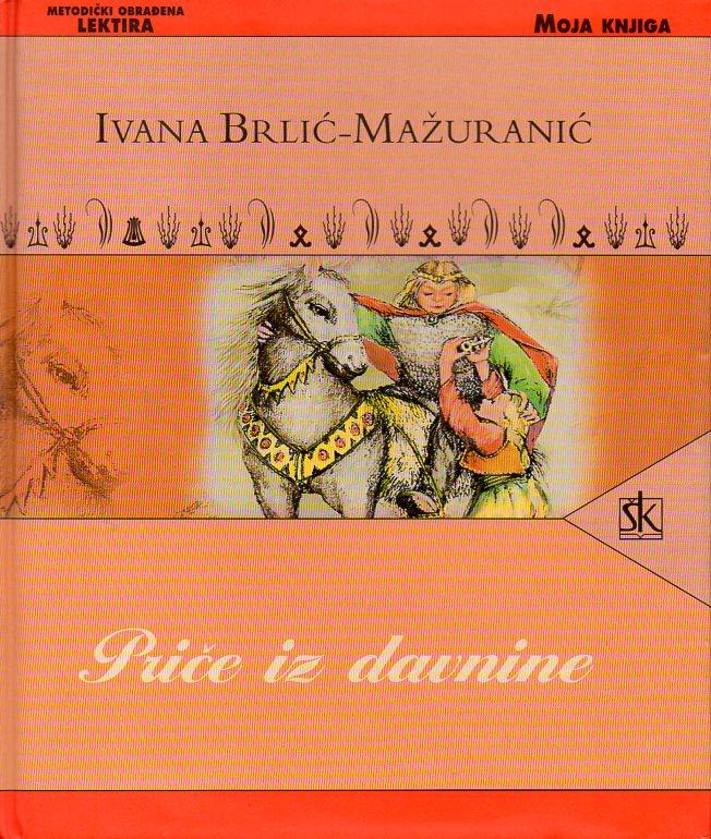 Ivana Brlić-Mažuranić: PRIČE IZ DAVNINE