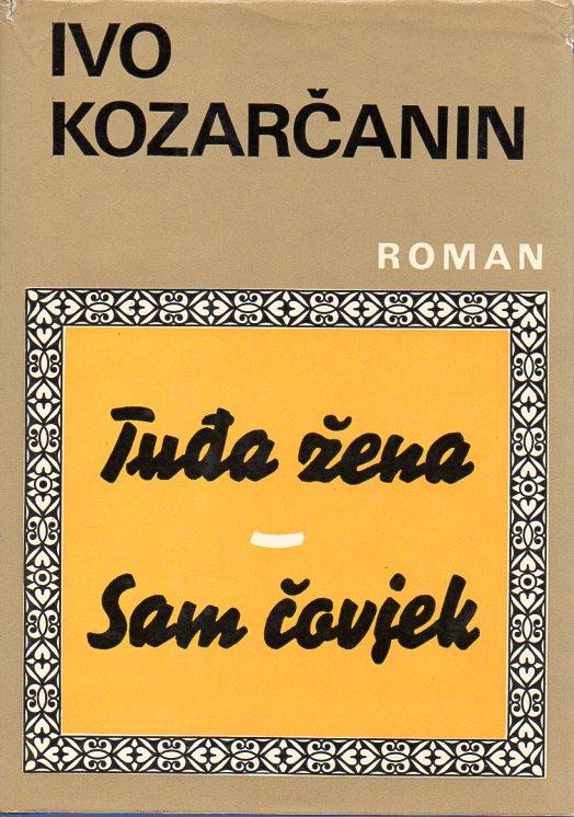 Ivo Kozarčanin: TUĐA ŽENA / SAM ČOVJEK