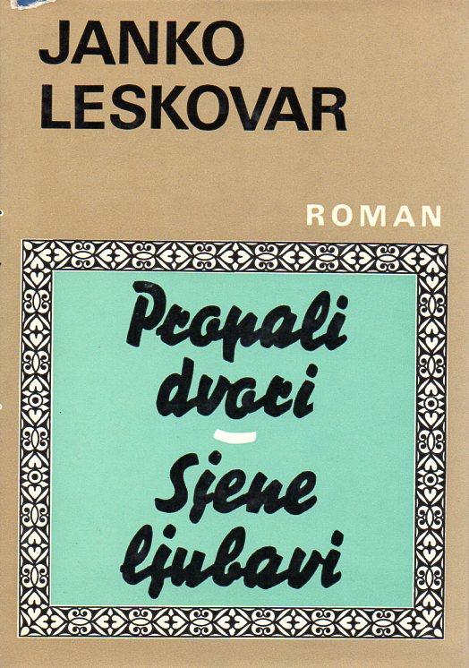 Janko Leskovar: PROPALI DVORI / SJENE LJUBAVI