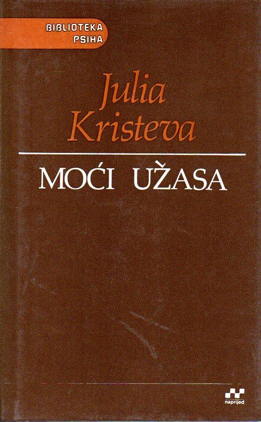Julia Kristeva: MOĆI UŽASA