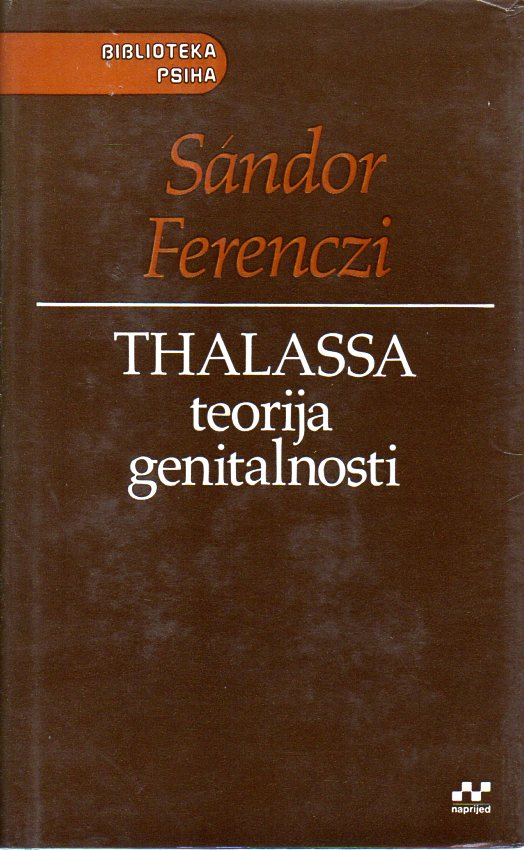 Sandor Ferenczi: THALASSA - TEORIJA GENITALNOSTI