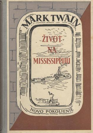 Mark Twain: ŽIVOT NA MISSISSIPPIJU